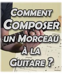 Comment composer un morceau à la guitare