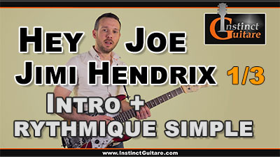 Hey Joe (Jimi Hendrix) – 1ère partie – Intro + rythmique simple