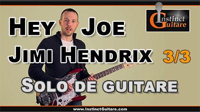 Hey Joe (Jimi Hendrix) – 3ème partie – Solo de guitare