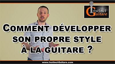 Comment développer son propre style à la guitare ?