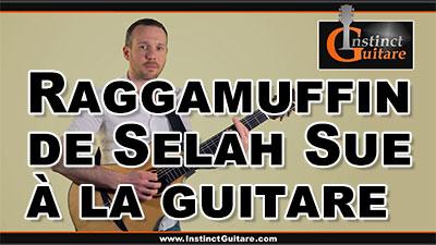 Jouez Raggamuffin de Selah Sue à la guitare