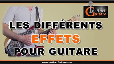 Les différents effets pour guitare