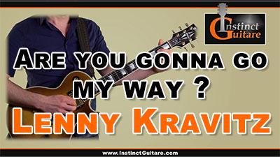 Are You Gonna Go My Way ? (Lenny Kravitz) à la guitare