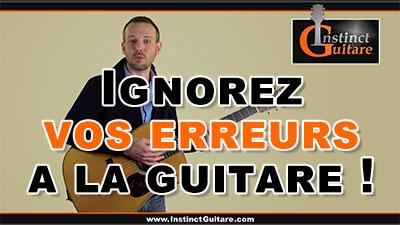 Ignorez vos erreurs à la guitare !