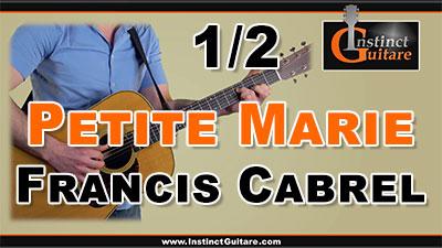 Petite Marie (Francis Cabrel) à la guitare – 1ère partie