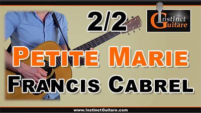 Petite Marie (Francis Cabrel) à la guitare – 2ème partie