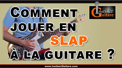 Comment jouer en slap à la guitare ?