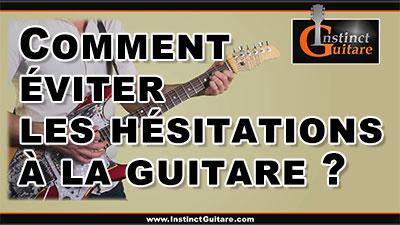 Comment éviter les hésitations à la guitare ?