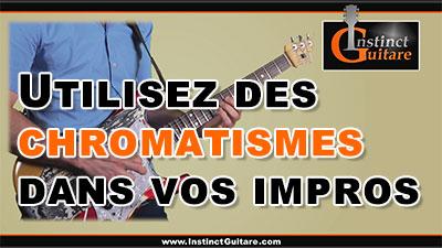 Utilisez des chromatismes dans vos improvisations