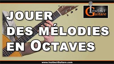 Comment jouer des mélodies en octaves à la guitare ?