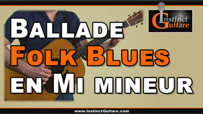 Ballade folk blues en Mi mineur