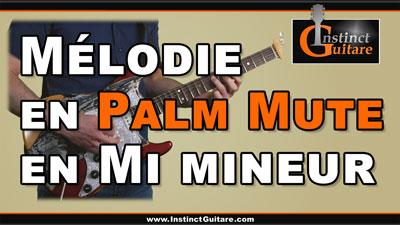 Mélodie en palm mute en Mi mineur