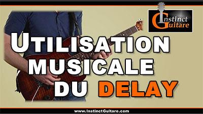 Utilisation musicale du delay (délai, écho) à la guitare