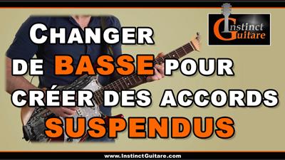 Changer de basse pour créer des accords suspendus