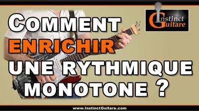 Comment enrichir une rythmique monotone ?