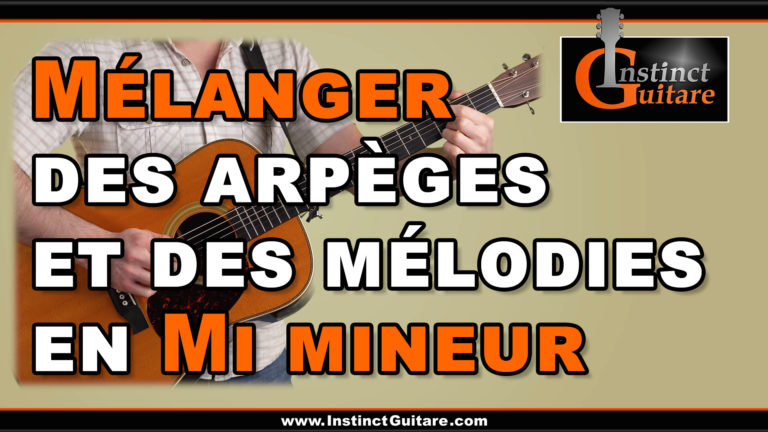 Mélanger des arpèges et des mélodies en Mi mineur