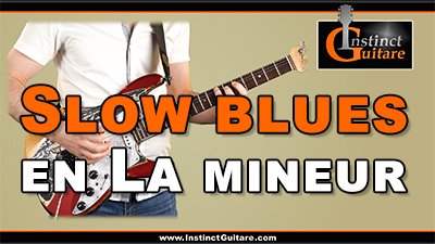 Slow blues en La mineur à la guitare