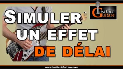 Simuler un effet de délai à la guitare