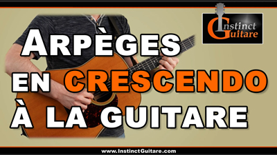 Arpèges en crescendo à la guitare